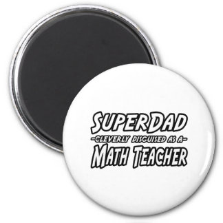 SuperDad...Math Teacher 2 Inch Round Magnet