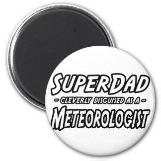 SuperDad...Meteorologist 2 Inch Round Magnet
