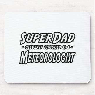 SuperDad...Meteorologist Mouse Mat