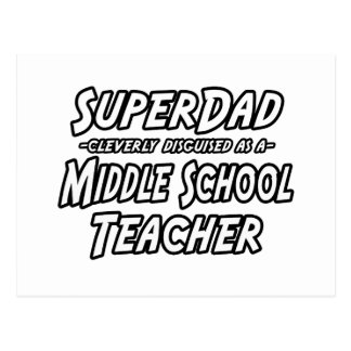 SuperDad...Middle School Teacher Post Cards