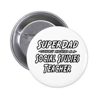 SuperDad...Social Studies Teacher Pinback Button