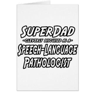 SuperDad...Speech-Language Pathologist Greeting Card