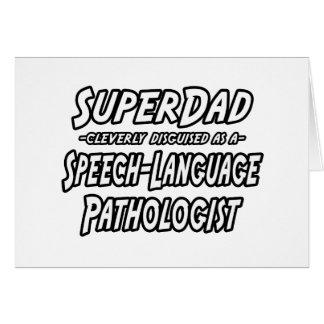 SuperDad...Speech-Language Pathologist Greeting Cards