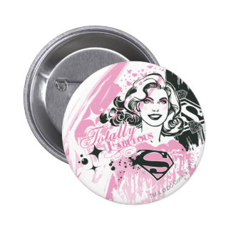 Supergirl Totally Fabulous Button
