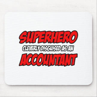 Superhero...Accountant Mouse Pad