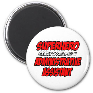 Superhero...Administrative Assistant 2 Inch Round Magnet