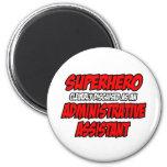 Superhero...Administrative Assistant Refrigerator Magnets