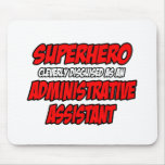 Superhero...Administrative Assistant Mouse Pads