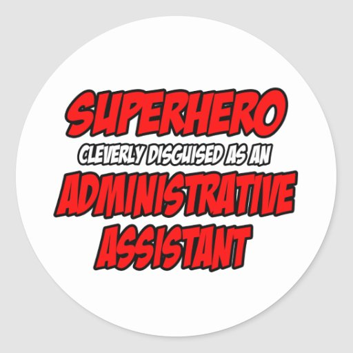 Superhero...Administrative Assistant Round Sticker