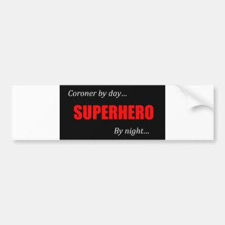 Superhero Coroner Bumper Sticker