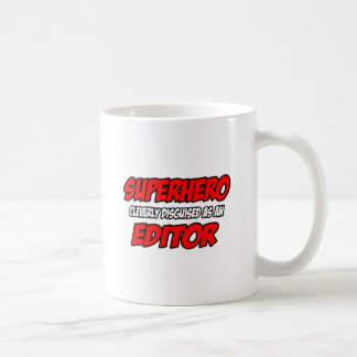 Superhero...Editor Coffee Mug