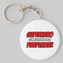 Superhero...Firefighter Basic Round Button Keychain