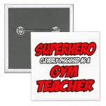 Superhero...Gym Teacher Pin
