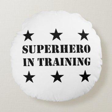 Superhero In Training Round Pillow