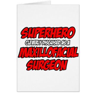 Superhero...Maxillofacial Surgeon Card