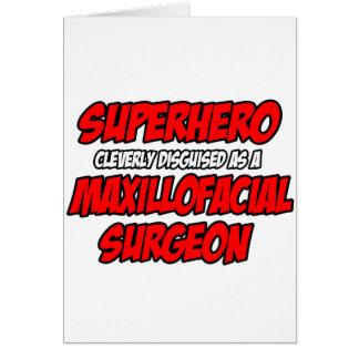 Superhero...Maxillofacial Surgeon Greeting Card