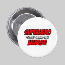Superhero...Nurse 2 Inch Round Button