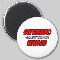 Superhero...Nurse 2 Inch Round Magnet