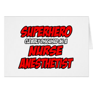 Superhero...Nurse Anesthetist Card