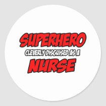 Superhero...Nurse Classic Round Sticker