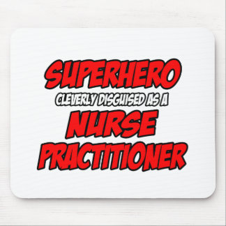 Superhero...Nurse Practitioner Mousepad