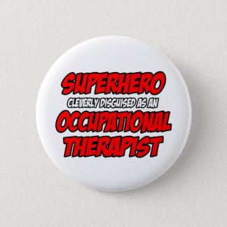 Superhero...Occupational Therapist Pinback Button