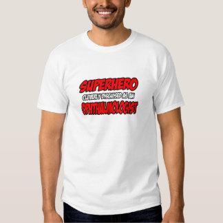 Superhero...Ophthalmologist T-shirt