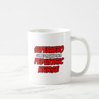 Superhero...Pediatric Nurse Coffee Mug