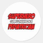 Superhero...Pediatrician Round Stickers