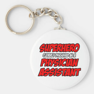 Superhero...Physician Assistant Key Chains