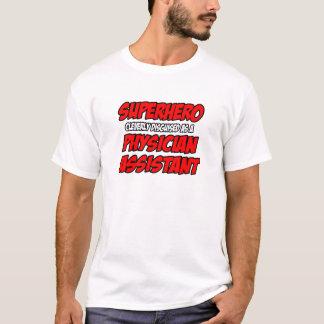 Superhero...Physician Assistant T-Shirt