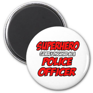 Superhero...Police Officer 2 Inch Round Magnet