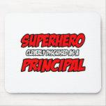 Superhero...Principal Mousepad