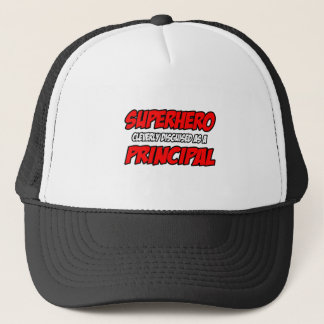 Superhero...Principal Trucker Hat
