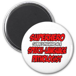 Superhero...Speech-Language Pathologist 2 Inch Round Magnet