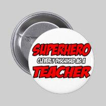 Superhero...Teacher Pinback Button