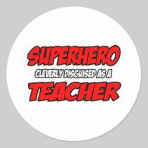 Superhero...Teacher Round Stickers