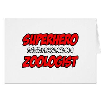 Superhero...Zoologist Greeting Card