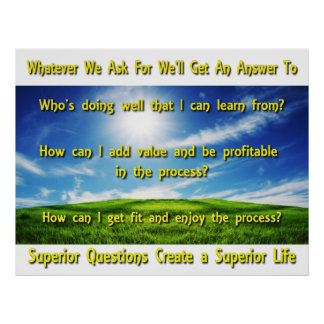 Superior Questions Create a Superior Life Poster