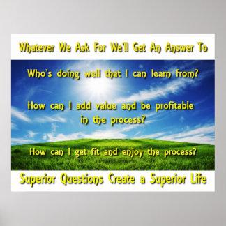 Superior Questions Create a Superior Life Poster