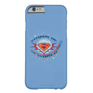 Superman Citizen of the World Barely There iPhone 6 Case
