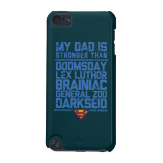 Superman - My Dad is Stronger Than... iPod Touch 5G Case