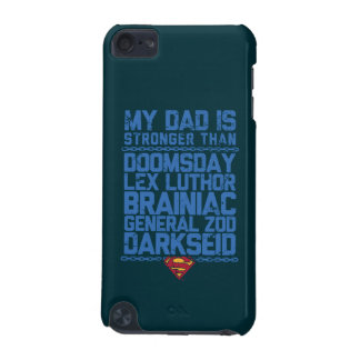 Superman - My Dad is Stronger Than... iPod Touch 5G Cover