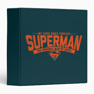 Superman - My Hero Since Forever 3 Ring Binder