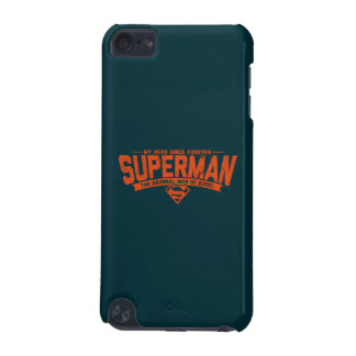 Superman - My Hero Since Forever iPod Touch 5G Case