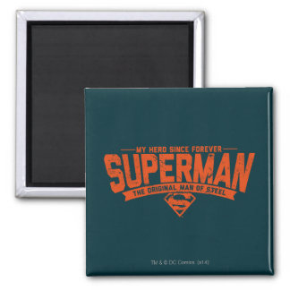 Superman - My Hero Since Forever Magnet