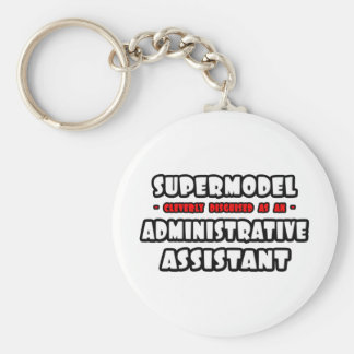 Supermodel .. Administrative Assistant Basic Round Button Keychain