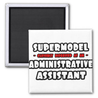 Supermodel .. Administrative Assistant Magnet