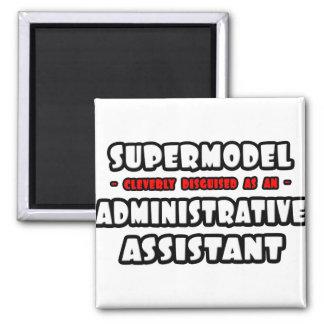 Supermodel .. Administrative Assistant Fridge Magnet