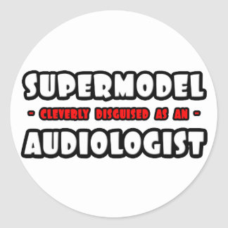 Supermodel .. Audiologist Classic Round Sticker